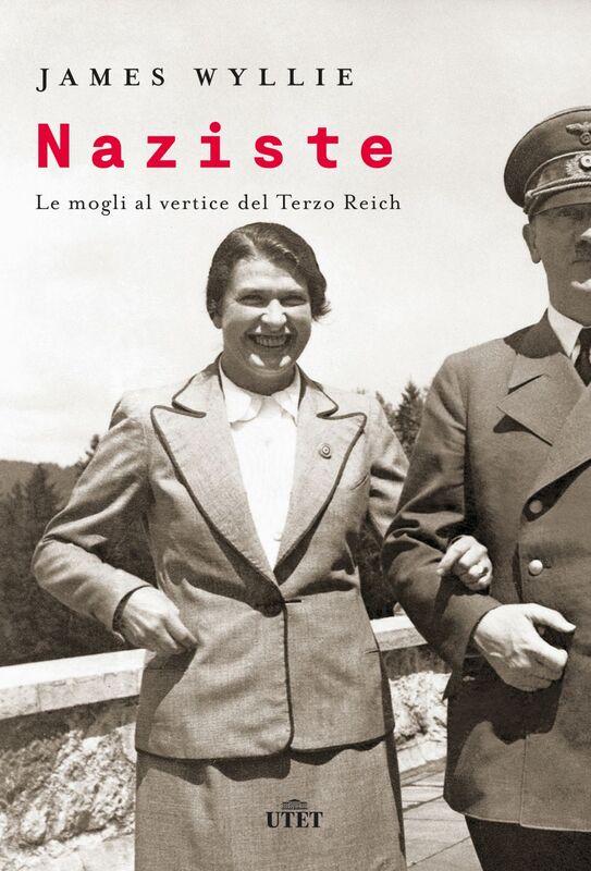Naziste Le mogli al vertice del Terzo Reich