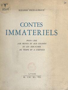 Contes immatériels Pour lire aux petits et aux grands et les arracher au temps et à l'espace