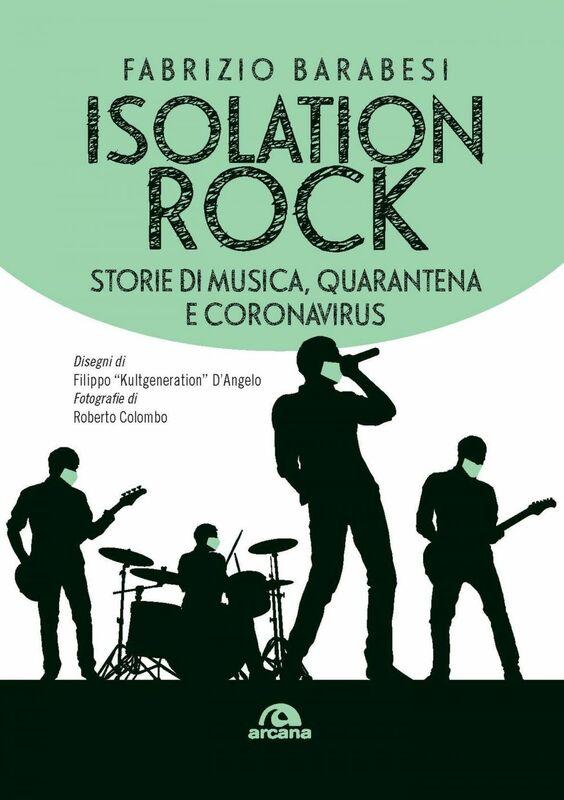Isolation rock Storie di musica, quarantena e Coronavirus