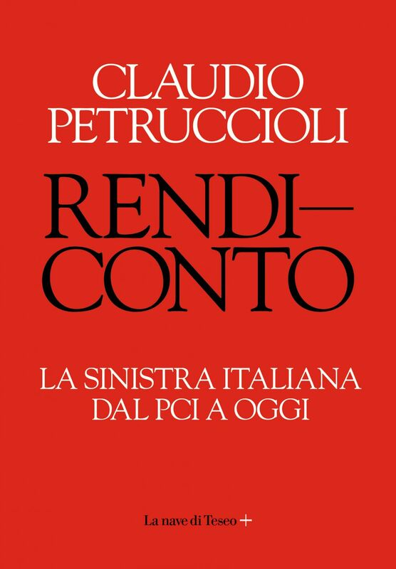 Rendiconto. La sinistra italiana dal PCI a oggi