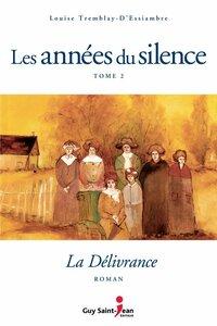 Les années du silence, tome 2 La délivrance