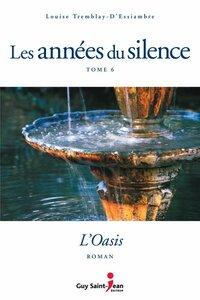 Les années du silence, tome 6 L'oasis