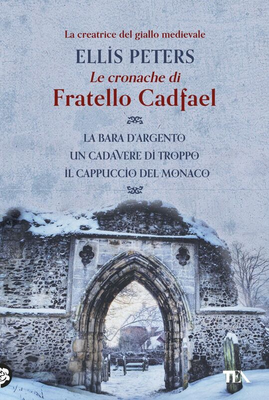 Le cronache di fratello Cadfael - volume primo La bara d'argento - Un cadavere di troppo - Il cappuccio del monaco