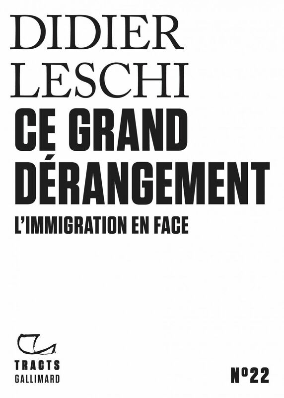 Tracts (N°22) - Ce grand dérangement L'immigration en face