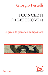 I concerti di Beethoven Il genio da pianista a compositore
