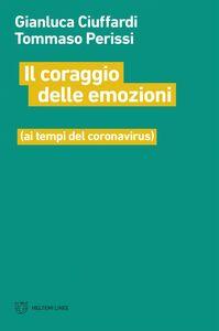 Il coraggio delle emozioni (ai tempi del coronavirus)