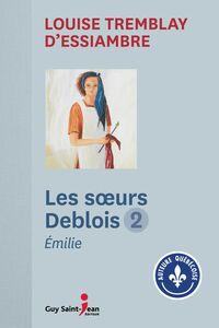 Les soeurs Deblois, tome 2 Émilie