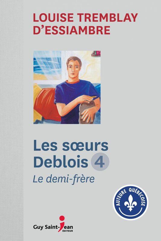 Les soeurs Deblois, tome 4 Le demi-frère