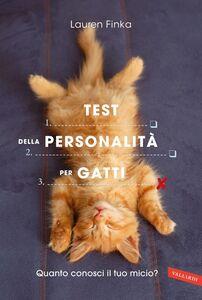 Test della personalità per gatti Quanto conosci il tuo micio?