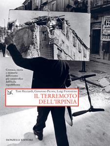 Il terremoto dell'Irpinia Cronaca, storia e memoria dell'evento più catastrofico dell'Italia repubblicana