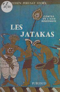 Contes de l'Asie bouddhiste : les Jatakas, les vies antérieures du Bouddha Adaptation d'après les textes anciens