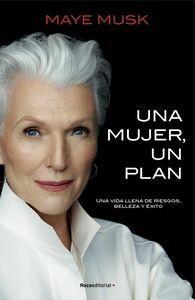 Una mujer, un plan Una vida llena de riesgos, belleza y éxito