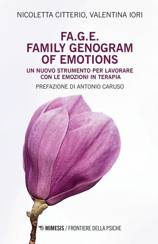 FA.G.E. Family Genogram of Emotions Un nuovo strumento per lavorare con le emozioni in terapia