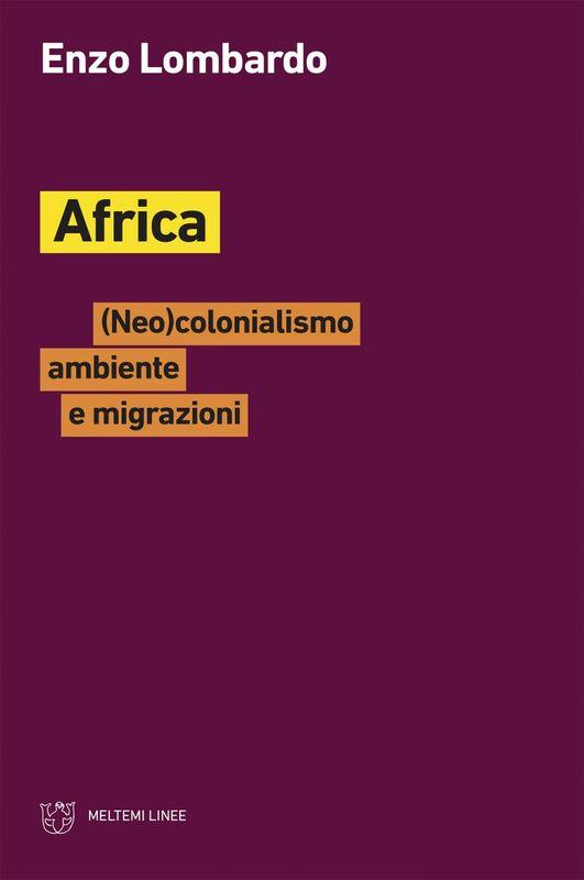 Africa (Neo)colonialismo ambiente e migrazioni