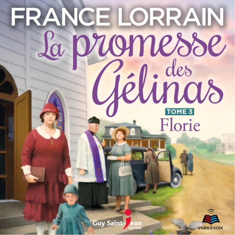 La promesse des Gélinas, tome 3 Florie