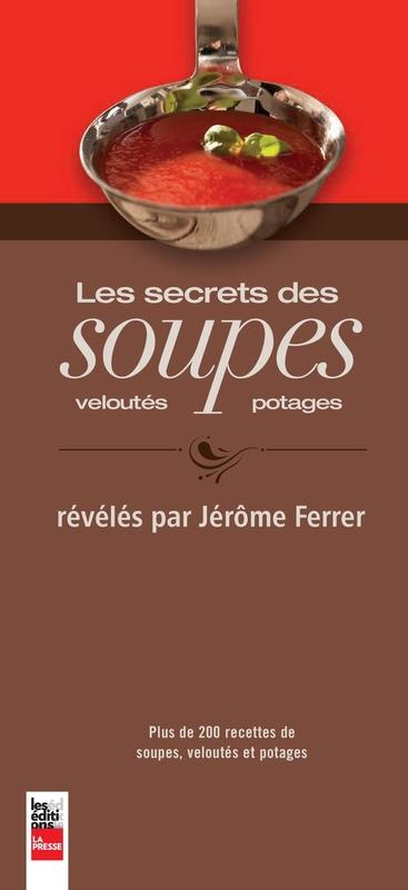 Les secrets des soupes, veloutés et potages révélés par Jérôme Ferrer