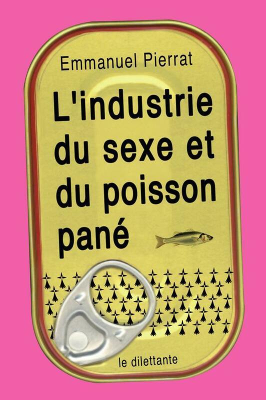 L'Industrie du sexe et du poisson pané
