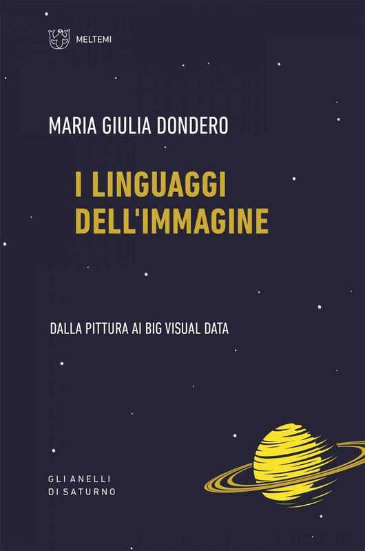 I linguaggi dell'immagine Dalla pittura ai Big Visual Data