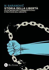 Storia della libertà Le più importanti conquiste civili e politiche dell'umanità