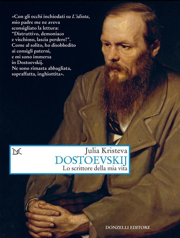 Dostoevskij Lo scrittore della mia vita