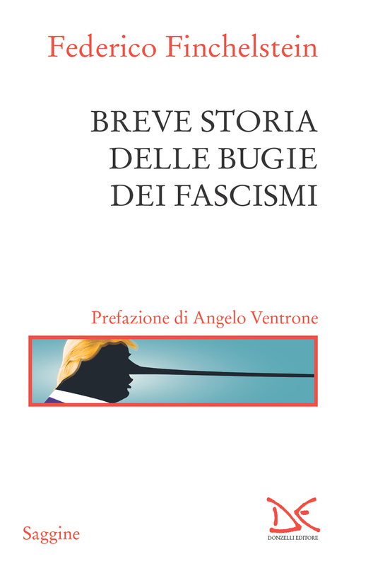 Breve storia delle bugie dei fascismi