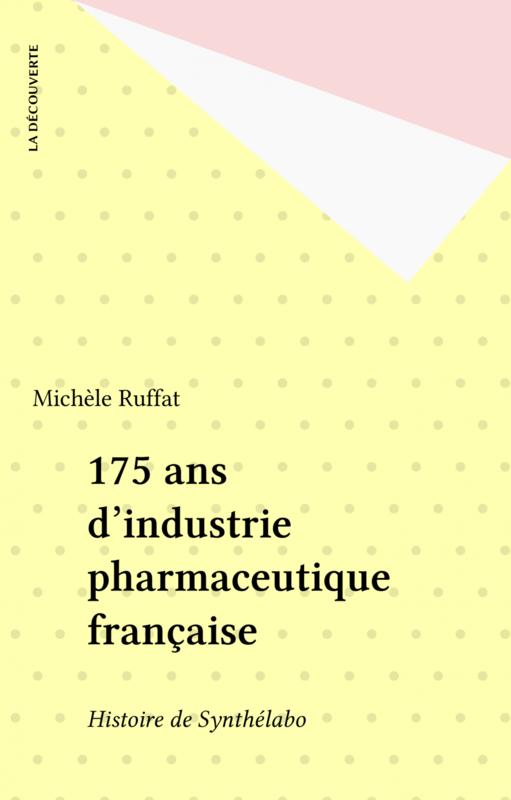 175 ans d'industrie pharmaceutique française Histoire de Synthélabo