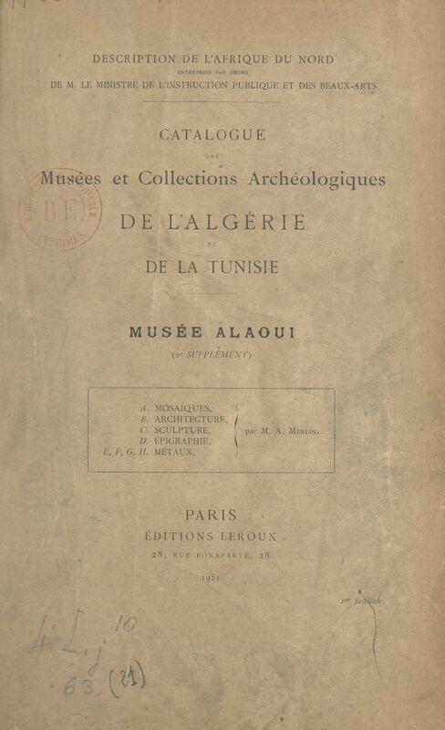 Catalogue des musées et collections archéologiques de l'Algérie et de la Tunisie : Musée Alaoui