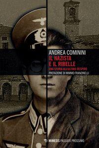 Il nazista e il ribelle Una storia all'ultimo respiro