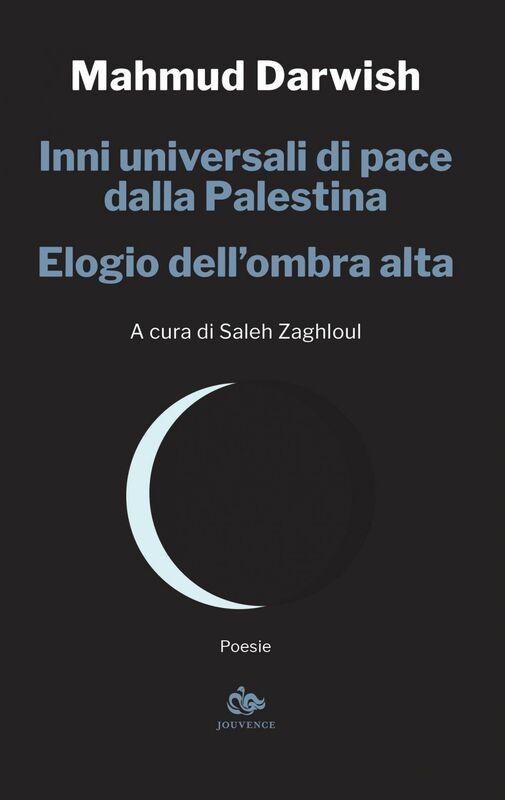 Inni universali di pace dalla Palestina – Elogio dell'ombra alta