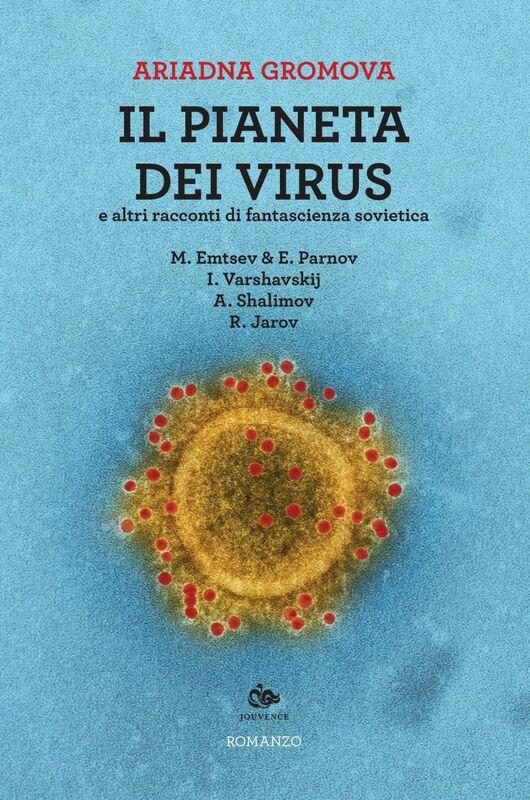 Il pianeta dei virus e altri racconti di fantascienza sovietica