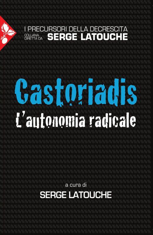 Castoriadis L'autonomia radicale