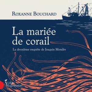 La mariée de corail La deuxième enquête de Joaquin Moralès