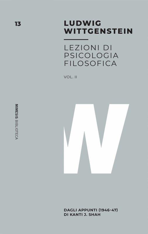 Lezioni di psicologia filosofica Vol. II Dagli appunti (1946-47) di Kanti J. Shah
