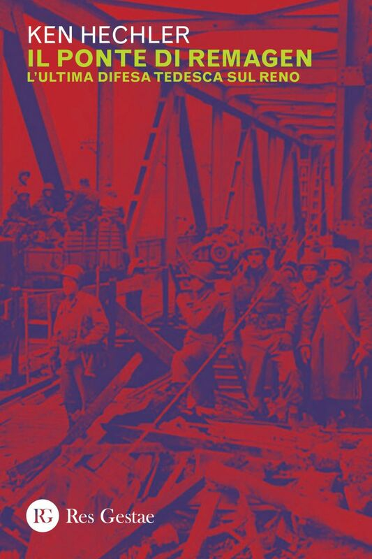 Il ponte di Remagen L'ultima difesa tedesca sul reno