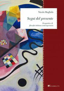 Segni del presente Prospettive di filosofia italiana contemporanea