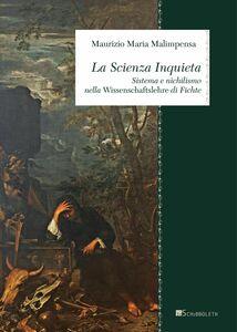 La scienza inquieta Sistema e nichilismo nella Wissenschaftslehre di Fichte