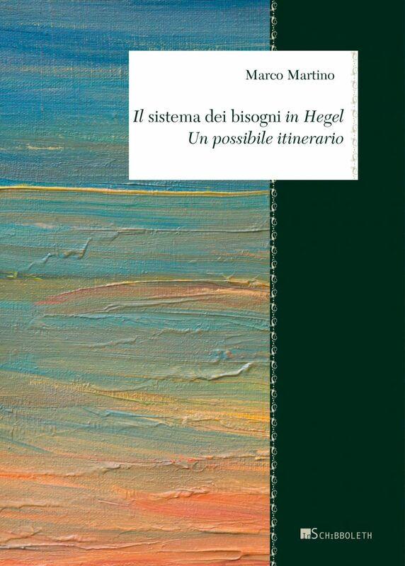 Il sistema dei bisogni in Hegel Un possibile itinerario