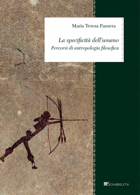La specificità dell'umano Percorsi di antropologia filosofica