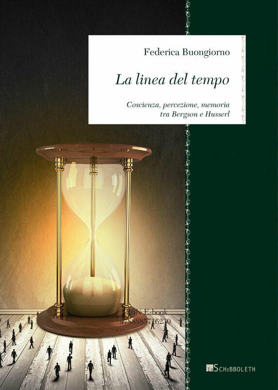 La linea del tempo Coscienza, percezione, memoria tra Bergson e Husserl