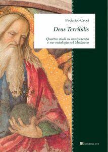 Deus Terribilis Quattro studi su onnipotenza e me-ontologia nel Medioevo