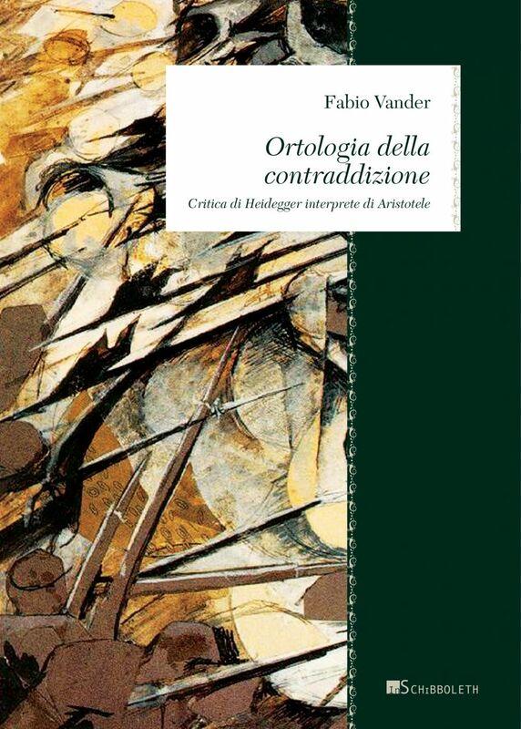 Ortologia della contraddizione Critica di Heidegger interprete di Aristotele