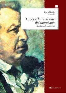 Croce e la revisione del marxismo Antologia di testi critici