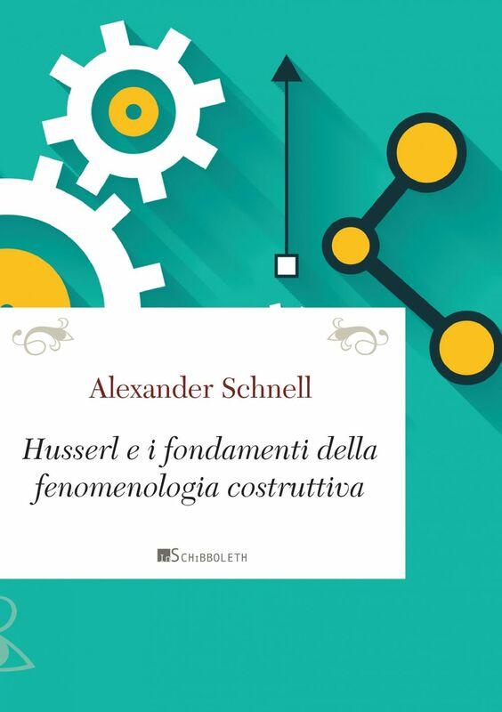 Husserl e i fondamenti della fenomenologia costruttiva