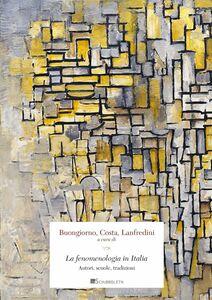 La fenomenologia in Italia Autori, scuole, tradizioni