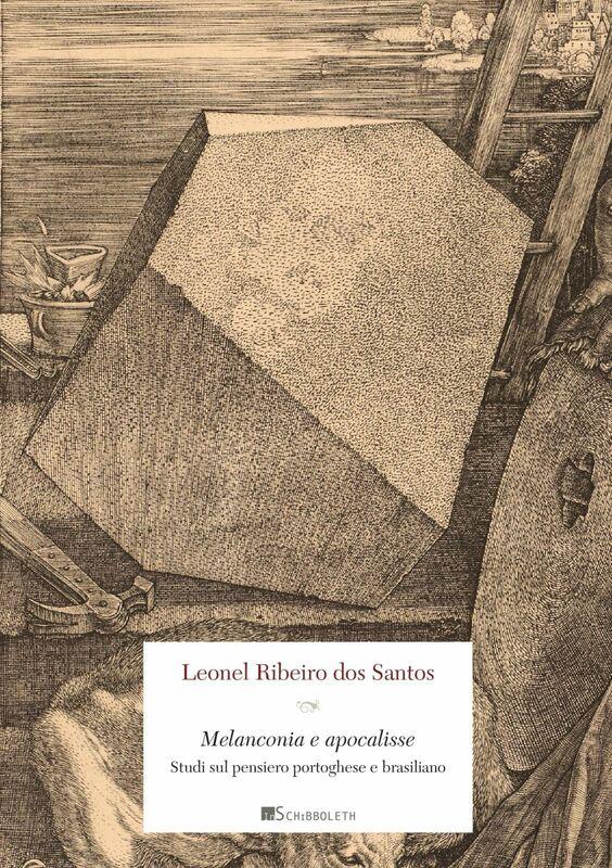 Melanconia e apocalisse Studi sul pensiero portoghese e brasiliano