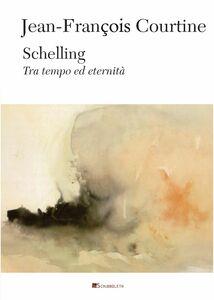 Schelling Tra tempo ed eternità