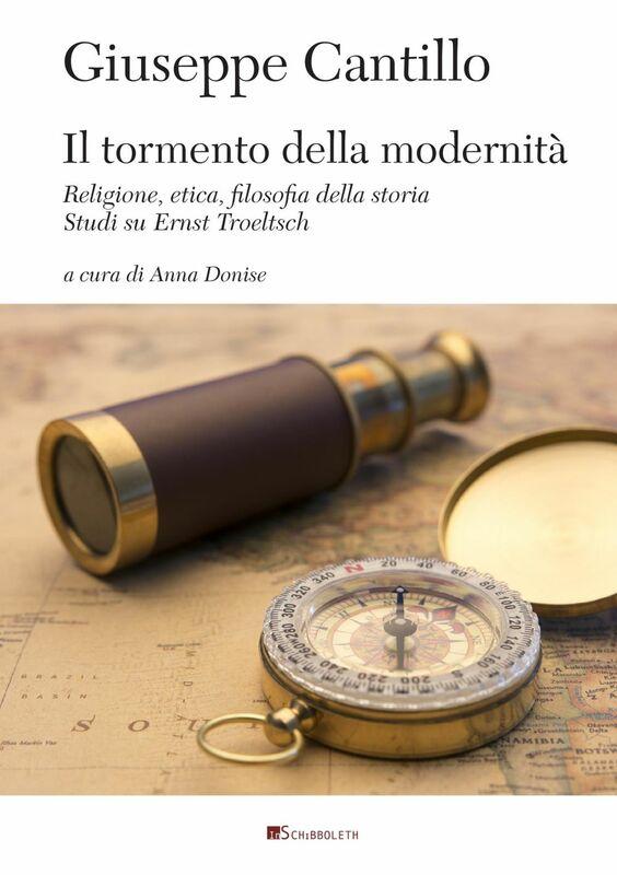 Il tormento della modenità Religione, etica, filosofia della storia. Studi su Ernst Troeltsch