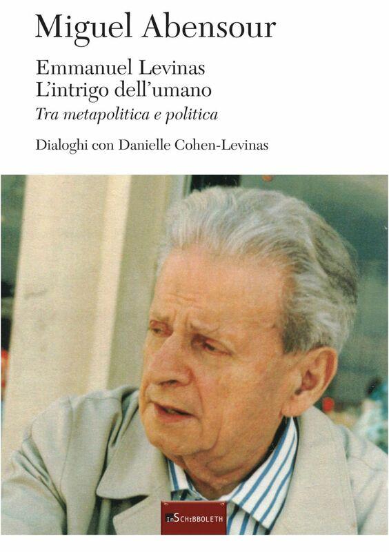 Emmanuel Levinas. L'intrigo dell'umano Tra metapolitica e politica. Dialoghi con Danielle Cohen-Levinas