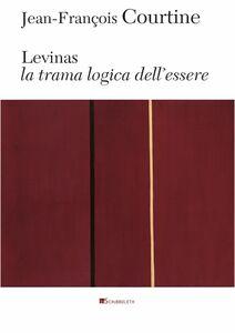 Levinas La trama logica dell'essere