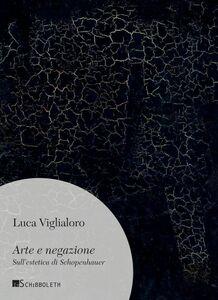 Arte e negazione Sull'estetica di Schopenhauer